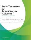 120894 State Tennessee V James Wayne Adkisson