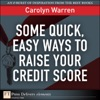 Some Quick, Easy Ways To Raise Your Credit Score