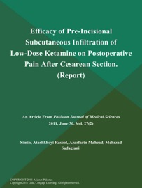 Efficacy Of Pre Incisional Subcutaneous Infiltration Of Low Dose Ketamine On Postoperative Pain After Cesarean Section Report