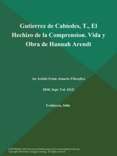 Gutierrez De Cabiedes, T., El Hechizo De La Comprension. Vida Y Obra De Hannah Arendt