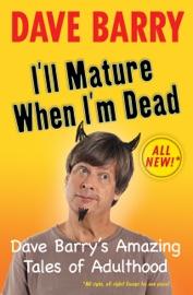 I'll Mature When I'm Dead PDF Download