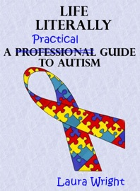 Life Literally A Practical Guide To High Functioning Autism