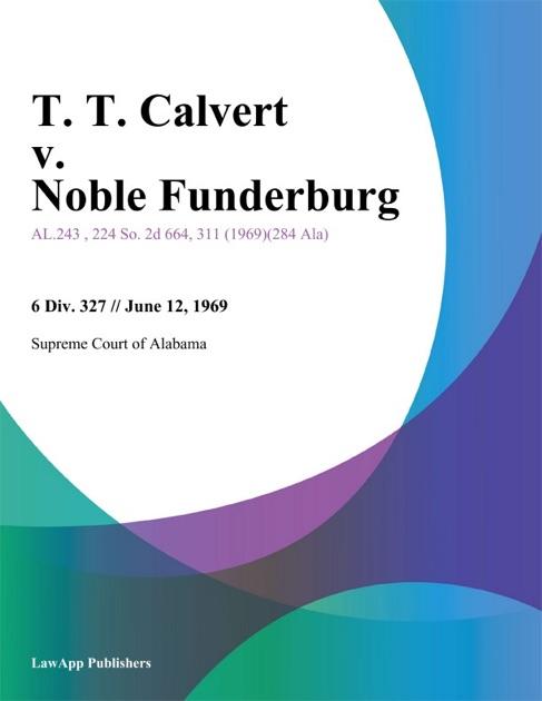 T  T  Calvert v  Noble Funderburg by Supreme Court of Alabama on Apple Books