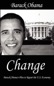Change : Barack Obama's Plan to Repair the U.S. Economy