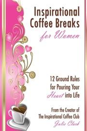 Inspirational Coffee Breaks for Women - Julie Clark