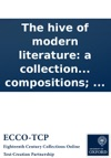 The Hive Of Modern Literature A Collection Of Essays Narratives Allegories And Instructive Compositions