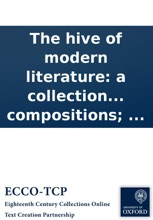 The hive of modern literature: a collection of essays, narratives, allegories, and instructive compositions; ...