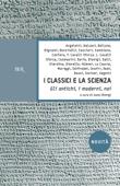 I classici e la Scienza Book Cover