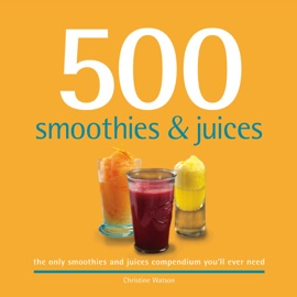 500 Smoothies Juices