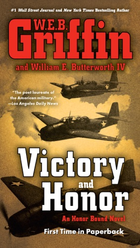 W. E. B. Griffin & William E. Butterworth IV - Victory and Honor