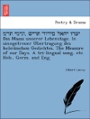 Das Maass Unserer Lebenstage In Sinngetreuer Ubertragung Des Hebraischen Gedichtes The Measure Of Our Days A Tri-lingual Song Etc Heb Germ And Eng