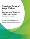 American Bank Of Wage Claims V Registry Of District Court Of Guam