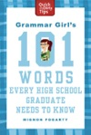 Grammar Girls 101 Words Every High School Graduate Needs To Know