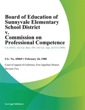 Download and Read Online Board of Education of Sunnyvale Elementary School District v. Commission On Professional Competence