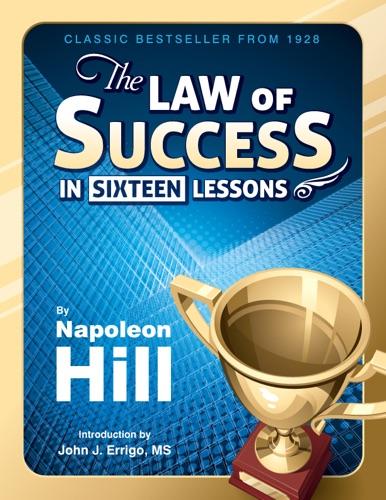 Napoleon Hill & John J. Errigo - The Law of Success In Sixteen Lessons