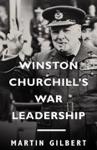 Winston Churchills War Leadership