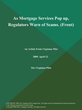As Mortgage Services Pop up, Regulators Warn of Scams (Front)