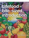 Lifefood - A Bite-sized Introduction