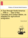 A Tour Through North America  With A  View Of The Canadas And United States As Adapted For Agricultural Emigration
