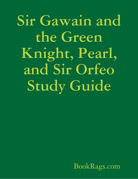analysis of a passage of sir gawain and the green knight Poetic nuance in sir gawain and the green knight by margaret sir gawain and the green knight my analysis: the gawain-poet takes on the arthurian and the.