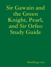 Sir Gawain And The Green Knight, Pearl, And Sir Orfeo Study Guide