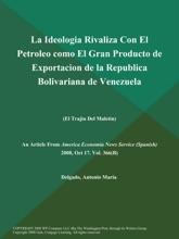 La Ideologia Rivaliza Con El Petroleo Como El Gran Producto De Exportacion De La Republica Bolivariana De Venezuela (El Trajin Del Maletin)