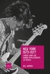 New York 1973-1977 I Cinque Anni Che Hanno Rivoluzionato La Musica