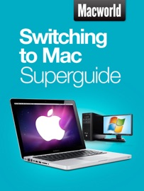 Switching to Mac Superguide - Macworld Editors