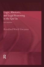Logic, Rhetoric And Legal Reasoning In The Qur'an