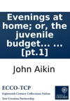 Evenings At Home Or The Juvenile Budget Opened Consisting Of A Variety Of Miscellaneous Pieces  Pt1