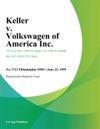 Keller V Volkswagen Of America Inc