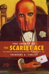 The Crimes Of The Scarlet Ace The Complete Stories Of Major Lacy  Amusement Inc