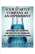 Your Start-Up Company As An Experiment