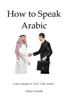 Adam Yacoub - How to Speak Arabic artwork