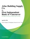 Atlas Building Supply Co V First Independent Bank Of Vancouver
