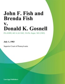 JOHN F. FISH AND BRENDA FISH V. DONALD K. GOSNELL