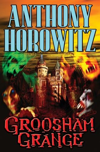 Anthony Horowitz - Groosham Grange