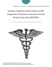 Including Traditional African Healers in HIV Programmes: Preliminary Experience from the Western Cape (Short REPORT)