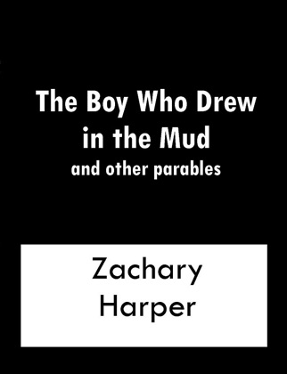 The Boy Who Drew In The Mud and other parables image