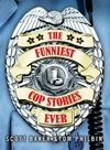 The Funniest Cop Stories Ever