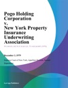 Pogo Holding Corporation V New York Property Insurance Underwriting Association