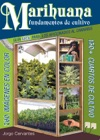Marihuana Fundamentos De Cultivo - La Gua Fcil Para Los Aficionados Al Cannabis