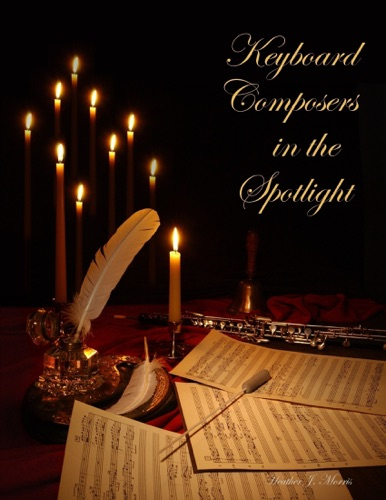 Heather J. Morris - Keyboard Composers in the Spotlight