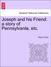 Joseph And His Friend A Story Of Pennsylvania Etc