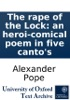 The rape of the Lock: an heroi-comical poem in five canto's