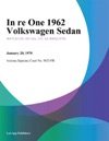 In Re One 1962 Volkswagen Sedan