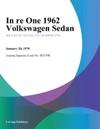 In Re One 1962 Volkswagen Sedan