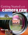 Getting Started With Camera Raw How To Make Better Pictures Using Photoshop And Photoshop Elements