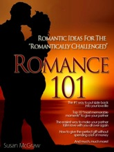 Romance 101: Romantic Ideas For The Romantically Challenged