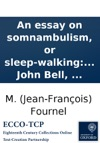 An Essay On Somnambulism Or Sleep-Walking Produced By Animal Electricity And Magnetism
